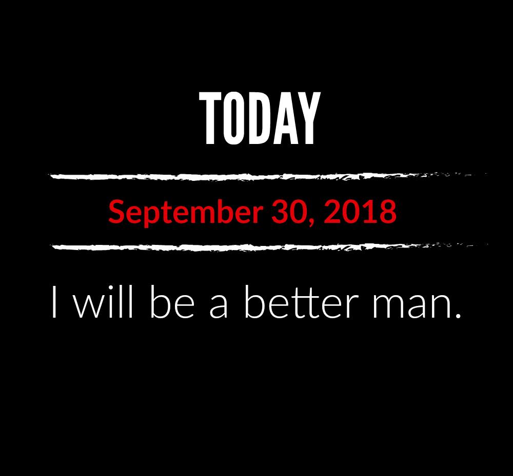better man 9-30-18