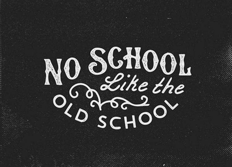 no school like the old school