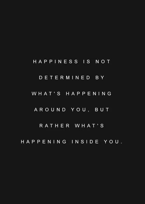 happiness happens inside you