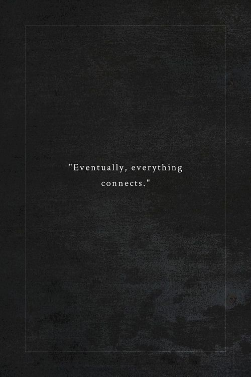 eventually everything connects