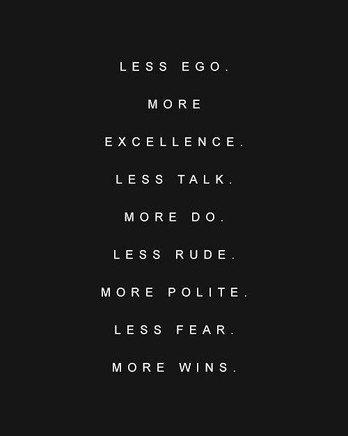 less ego