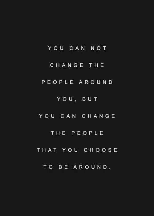 the people you choose to be around