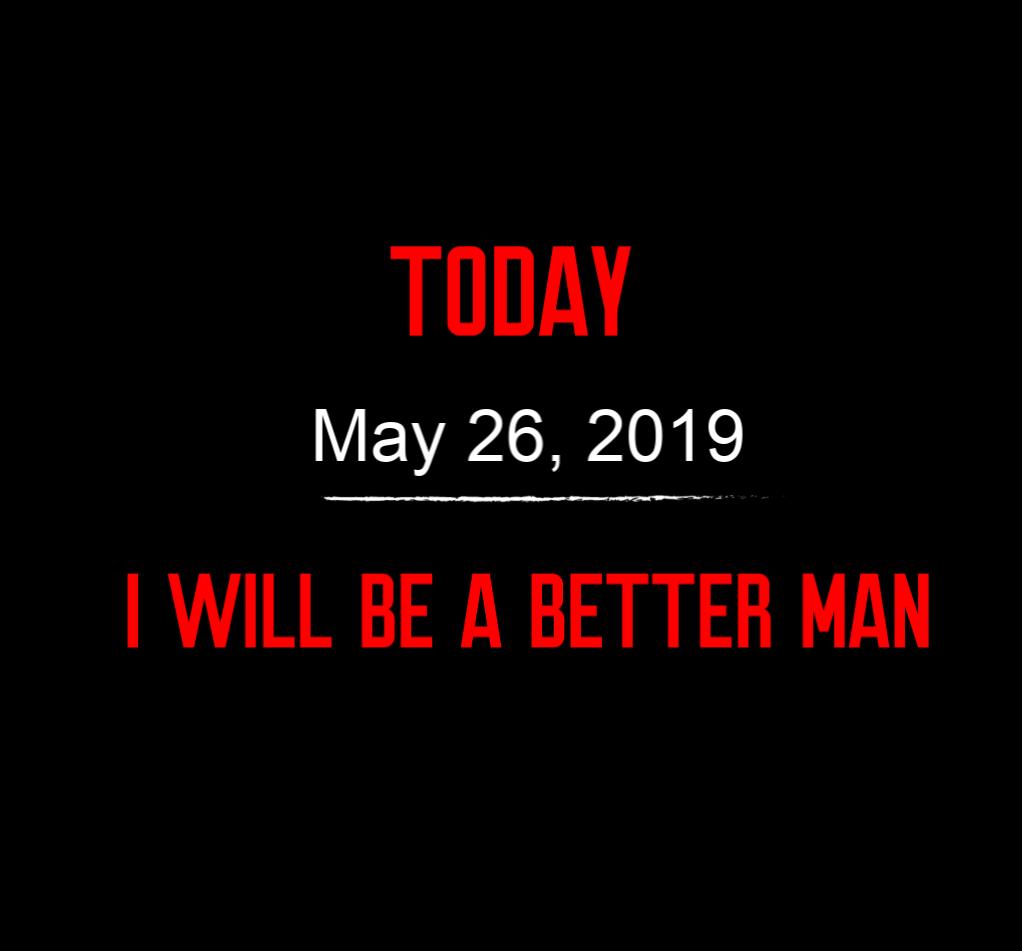 better man 5-26-19