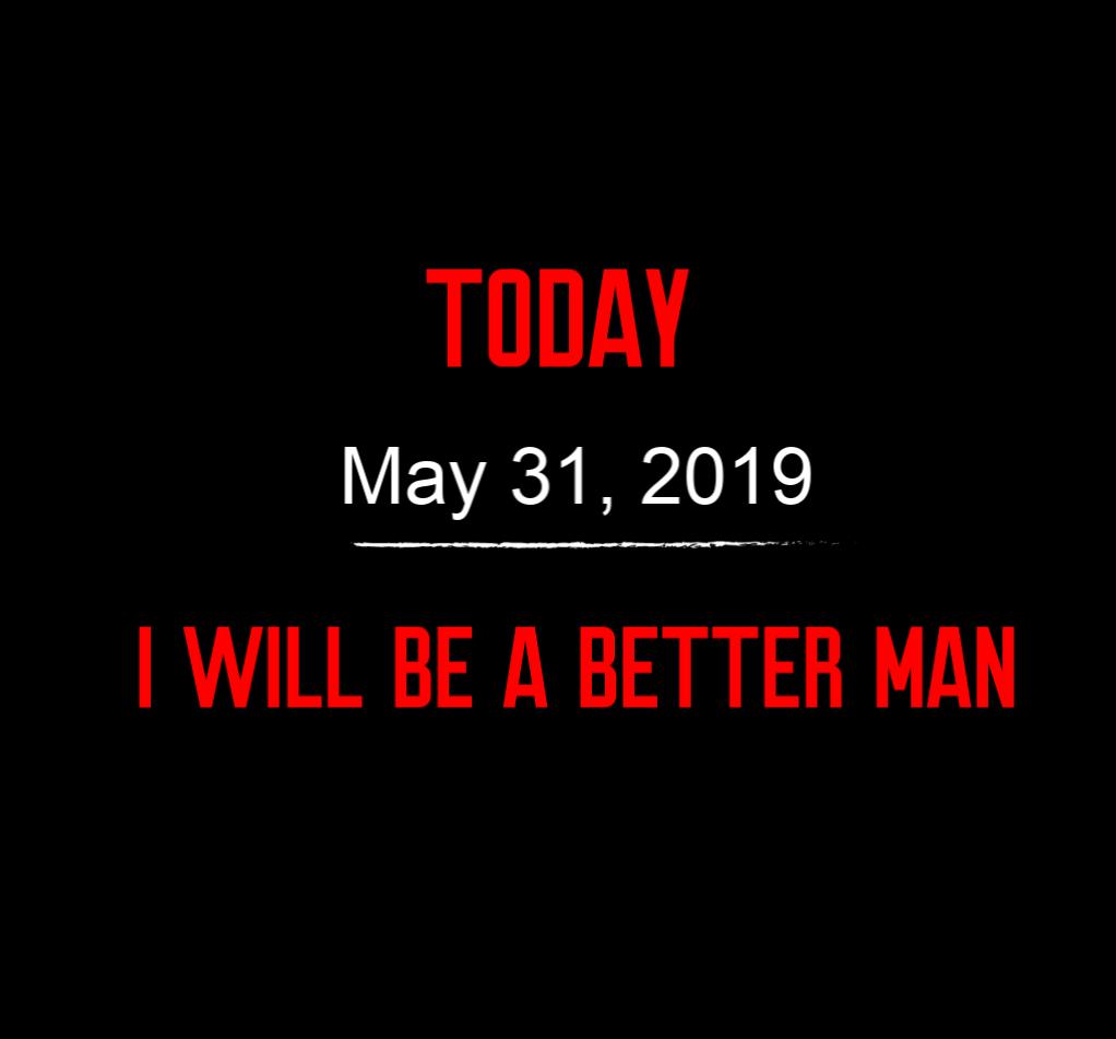 better man 5-31-19