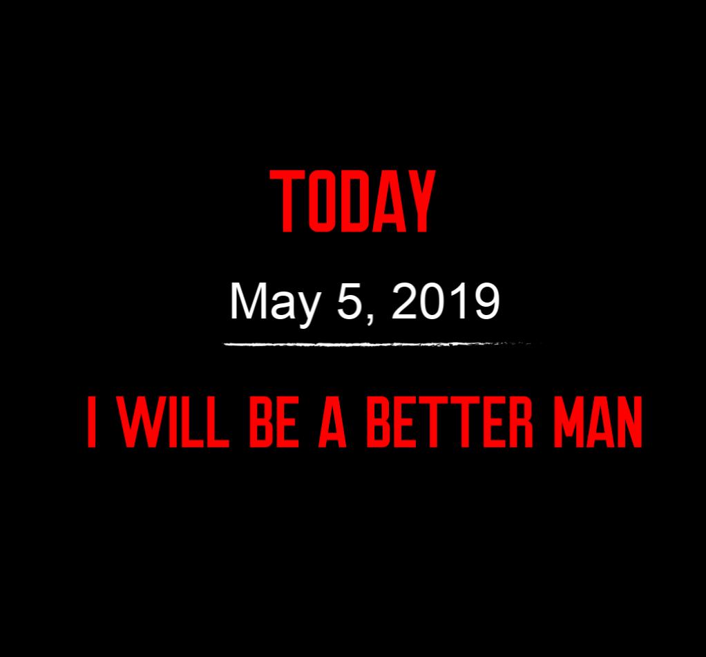 better man 5-5-19