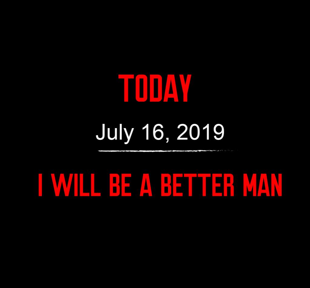 better man 7-16-19