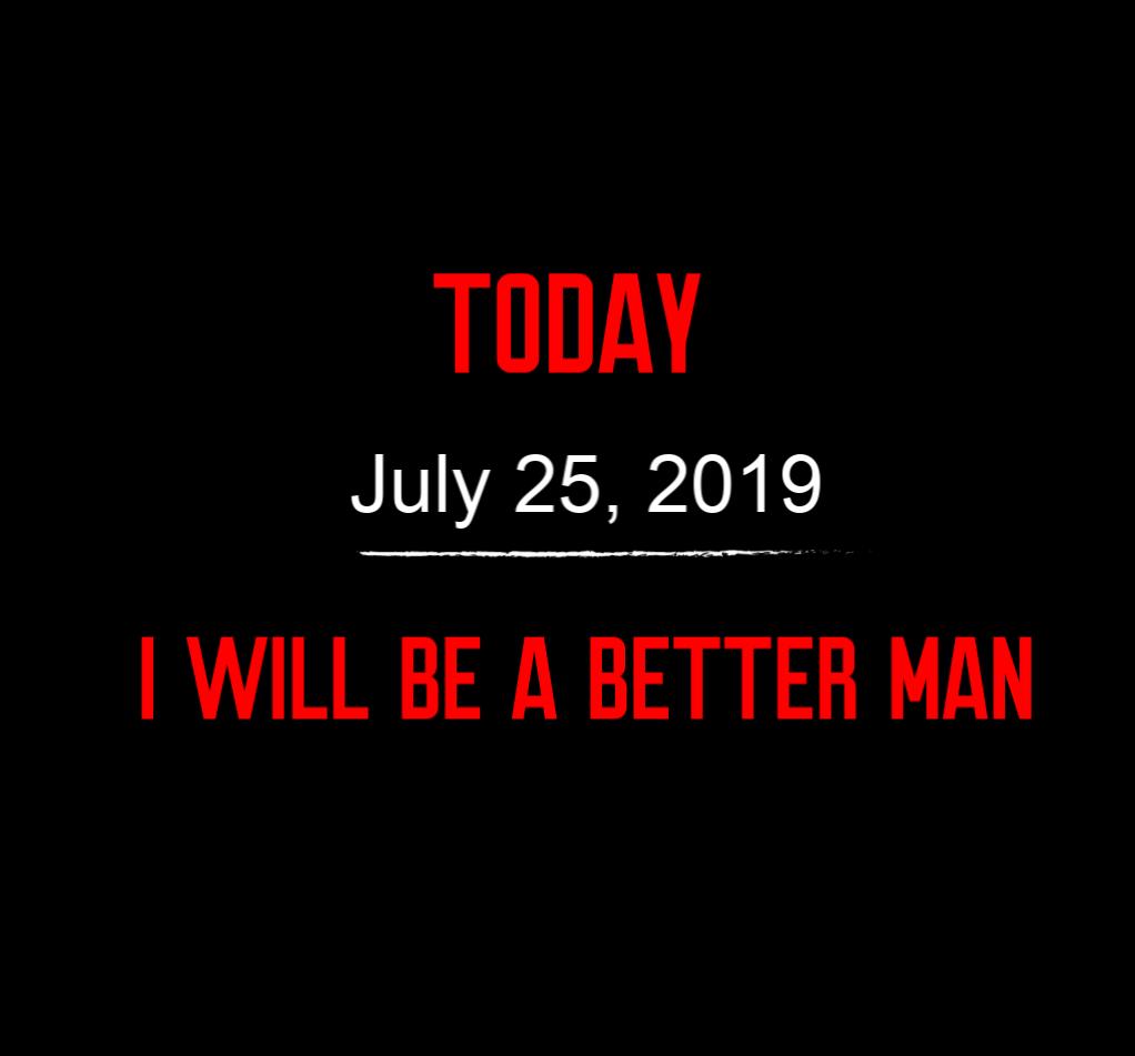 better man 7-25-19