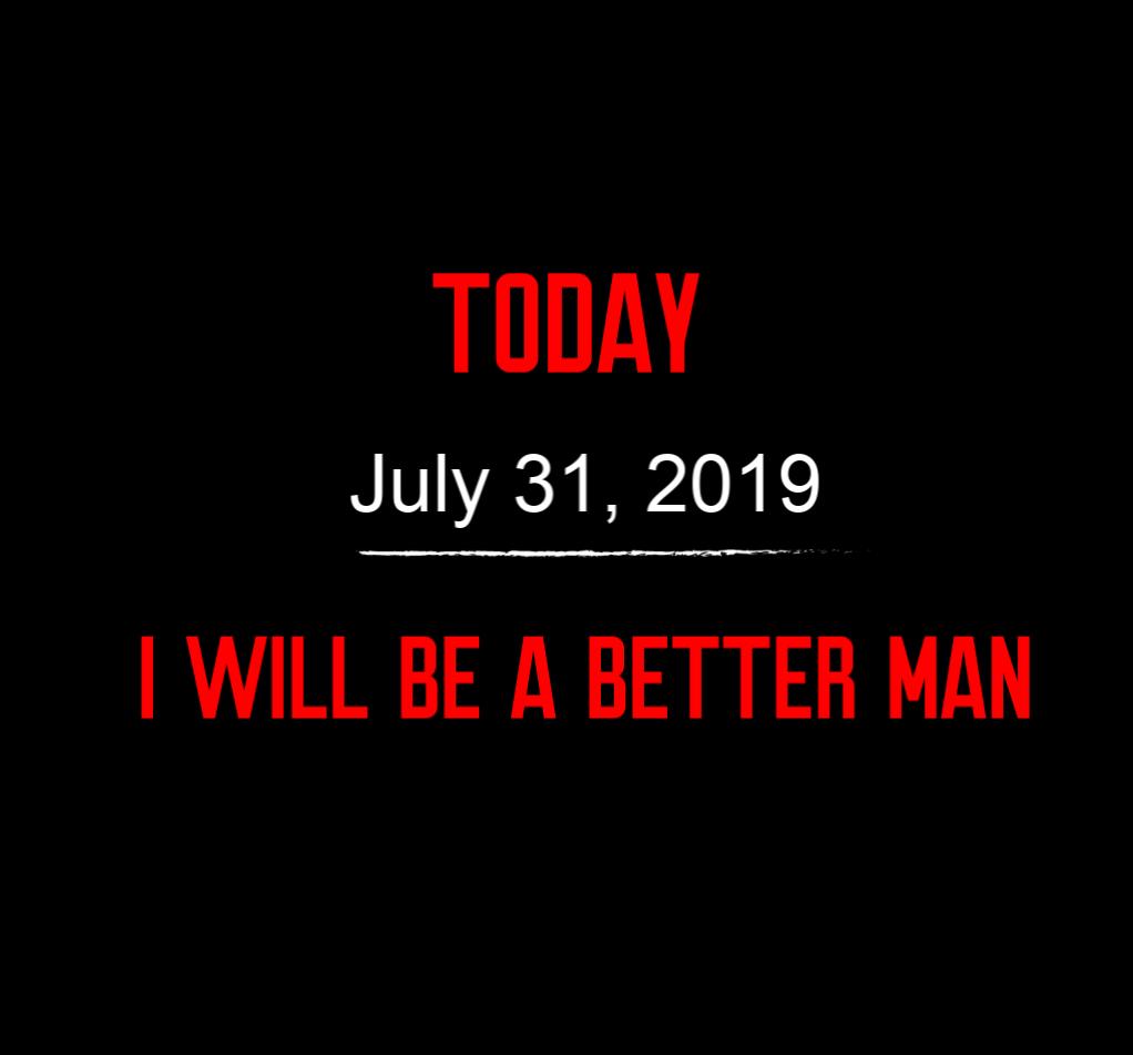 better man 7-31-19