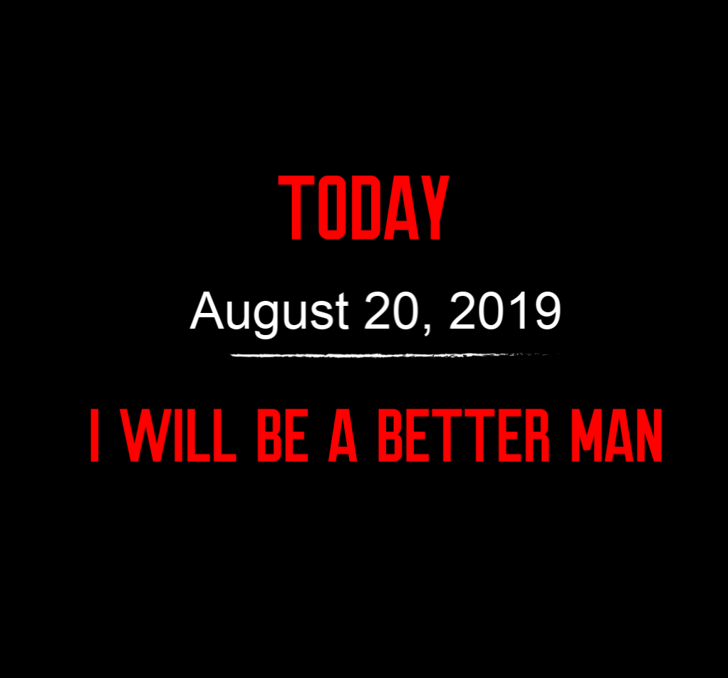 better man 8-20-19