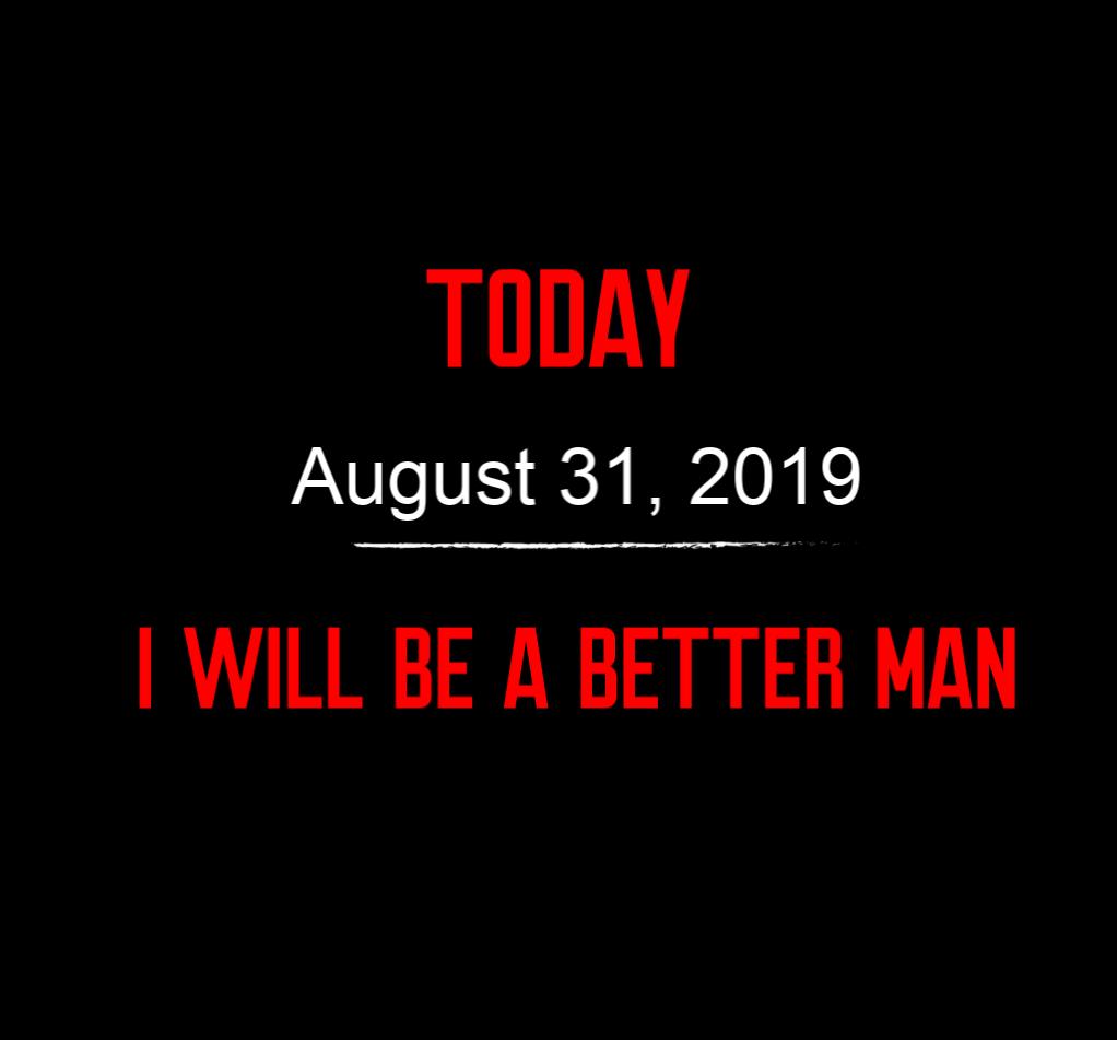 better man 8-31-19