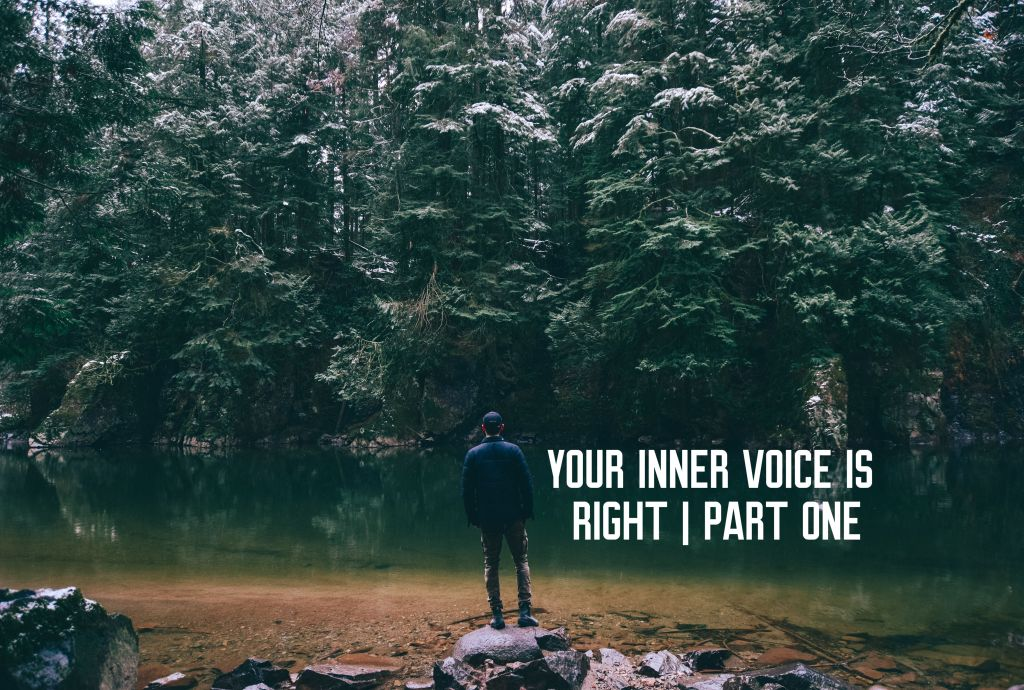 your inner voice is right