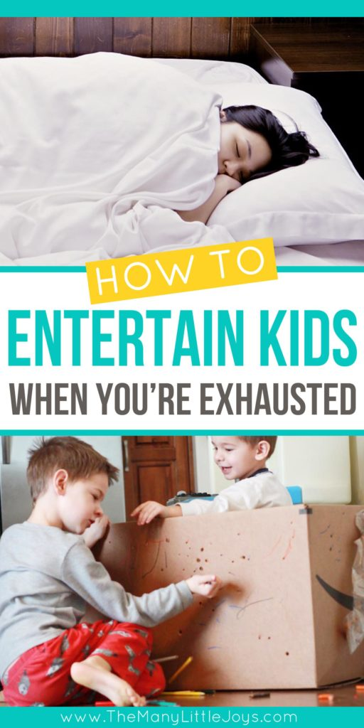 How to entertain kids when you're exhausted or sick + why ...