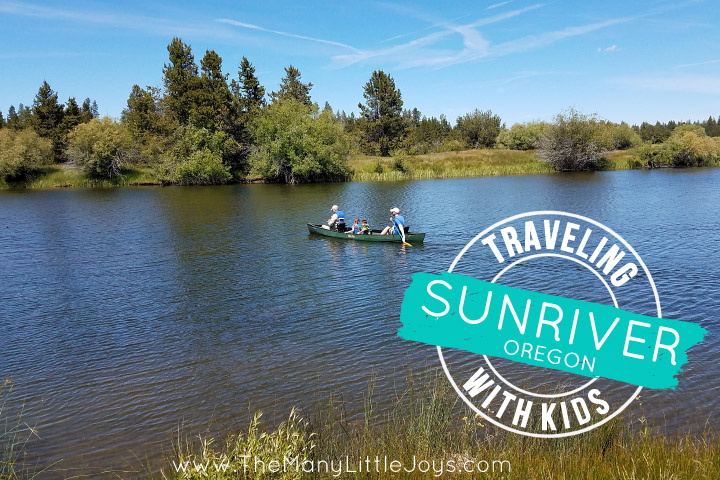 Traveling with Kids: What to Do in Sunriver, Oregon - The Many