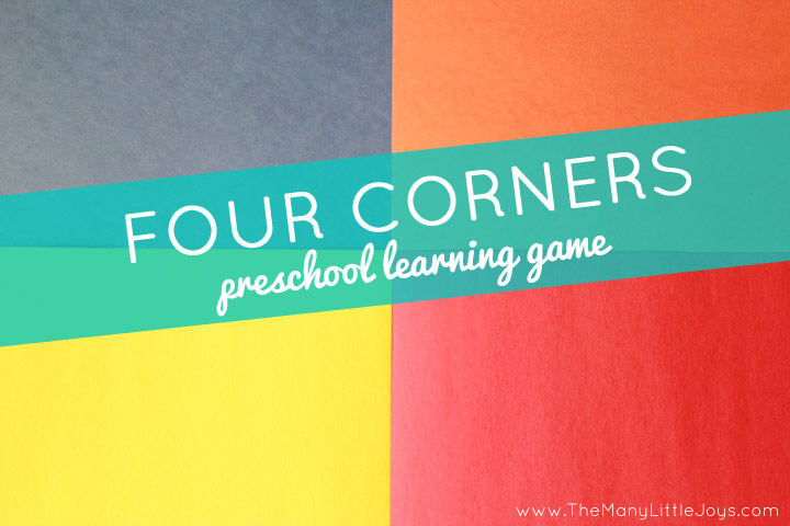 Four Corners Preschool Game about Colors - The Many Little Joys