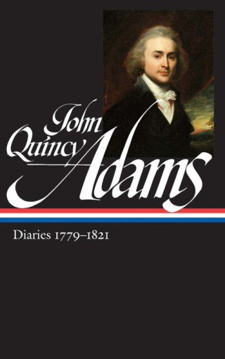 John Quincy Adams on Efficiency vs. Effectiveness, the Proper Aim of Ambition, and His Daily Routine