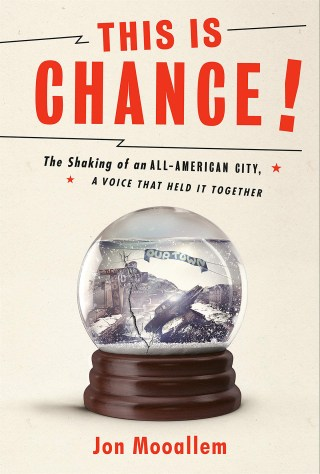 This Is Chance: The Story of the 1964 Alaska Earthquake and the Remarkable Woman Who Magnetized People into Falling Together as Their World Fell Apart