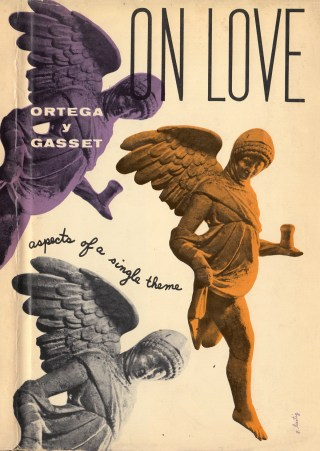 Whom We Love and Who We Are: José Ortega y Gasset on Love, Attention, and the Invisible Architecture of Our Being