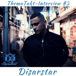 disarstar im ThemaTakt-Interview