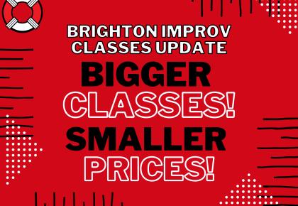 Brighton Improv Classes Update: LARGER Classes SMALLER Prices