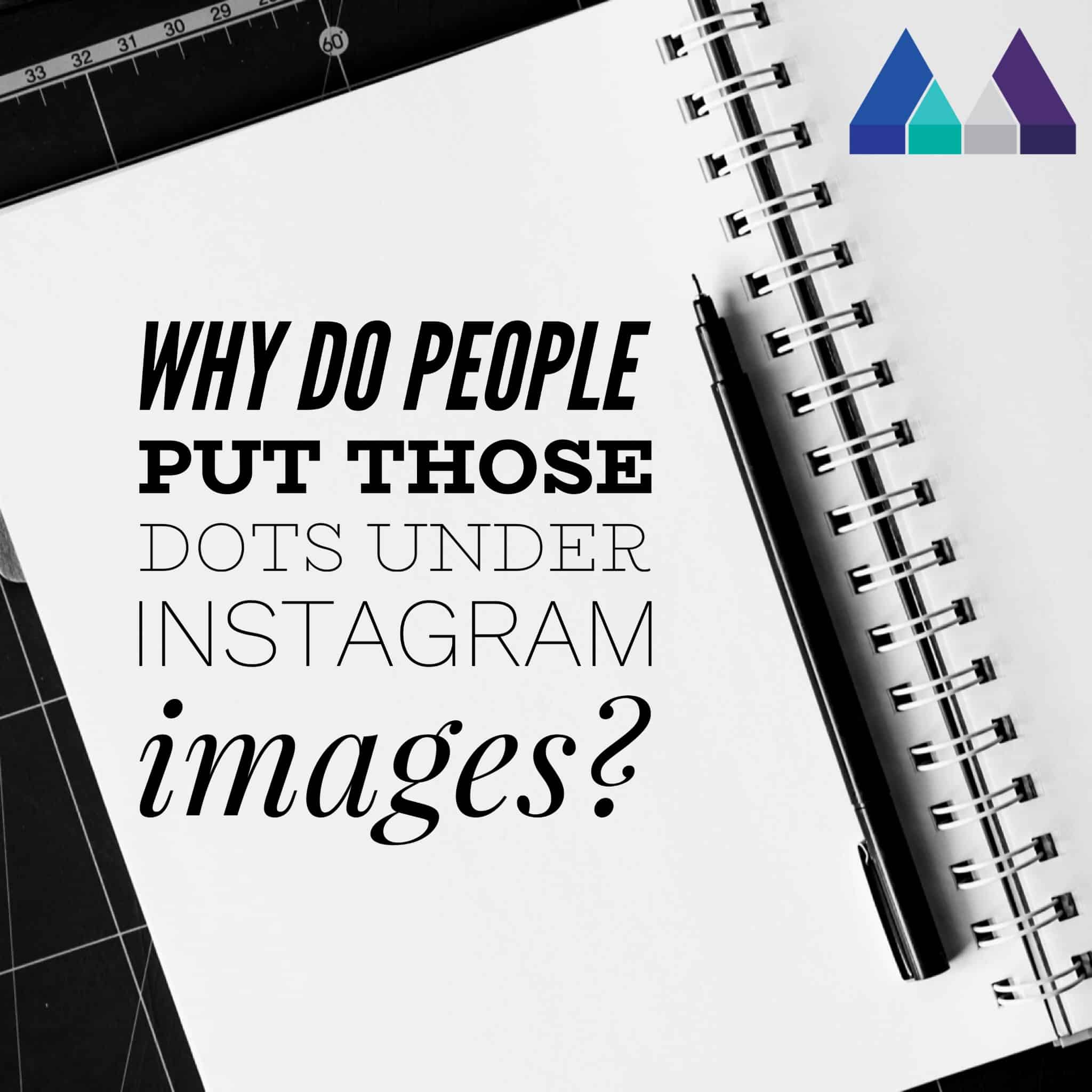 Why use dots under Instagram images? - The Measured Marketer