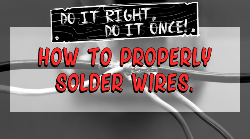 How to Properly Solder Wires
