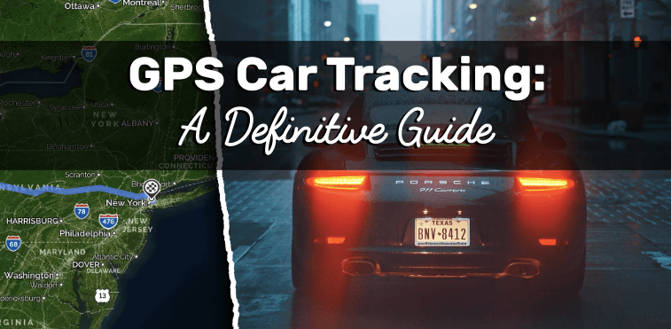 Definitive Guide to GPS Car Tracking