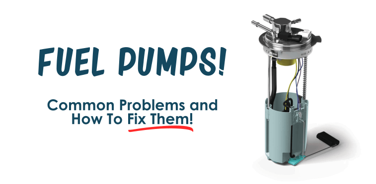 Fuel Pumps - Common Problems and How to Fix Them