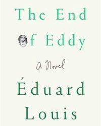 The End of Eddy / Édouard Louis
