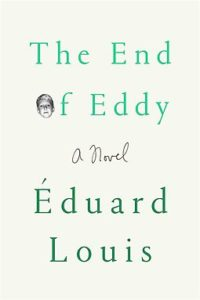 The End of Eddy / Édouard Louis