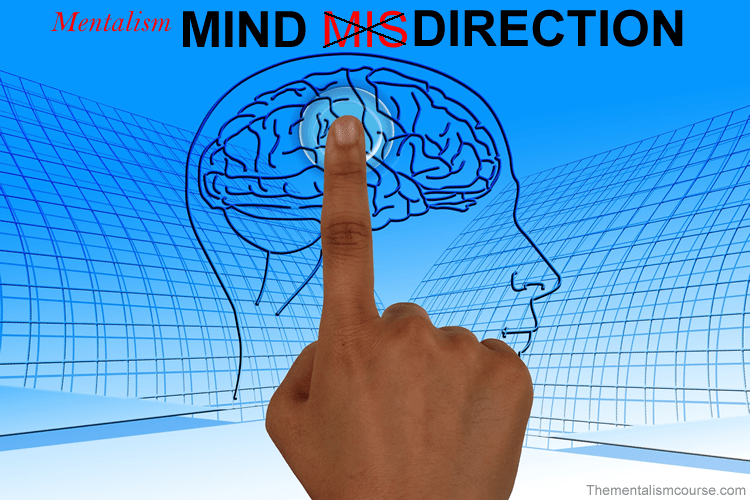 What is a mentalist misdirection and mind control