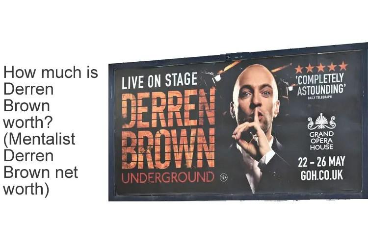How much is Derren Brown worth - Mentalist Derren Brown net worth