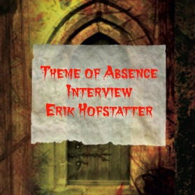 Interview with author Erik Hofstatter at Theme of Absence