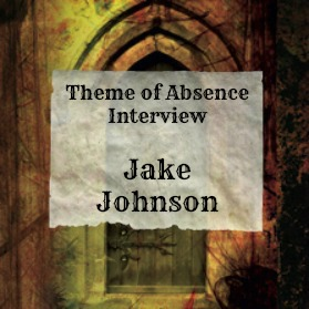 Interview with author Jake Johnson at Theme of Absence