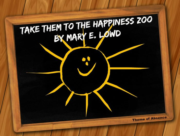 """Take Them to the Happiness Zoo"" Flash Fiction by Mary E. Lowd. Read online at Theme of Absesnce . com."
