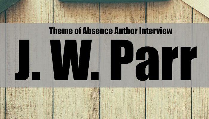 Author Interview: J. W. Parr