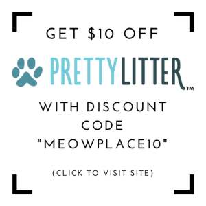 Save $10 on your first order of Pretty Litter when you use discount code MeowPlace10 at checkout.