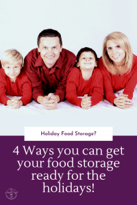 4 tips to holiday proofing your food storage so you won't be caught in the snow and CAN SAVE MONEY this holiday season! It's never too late to start