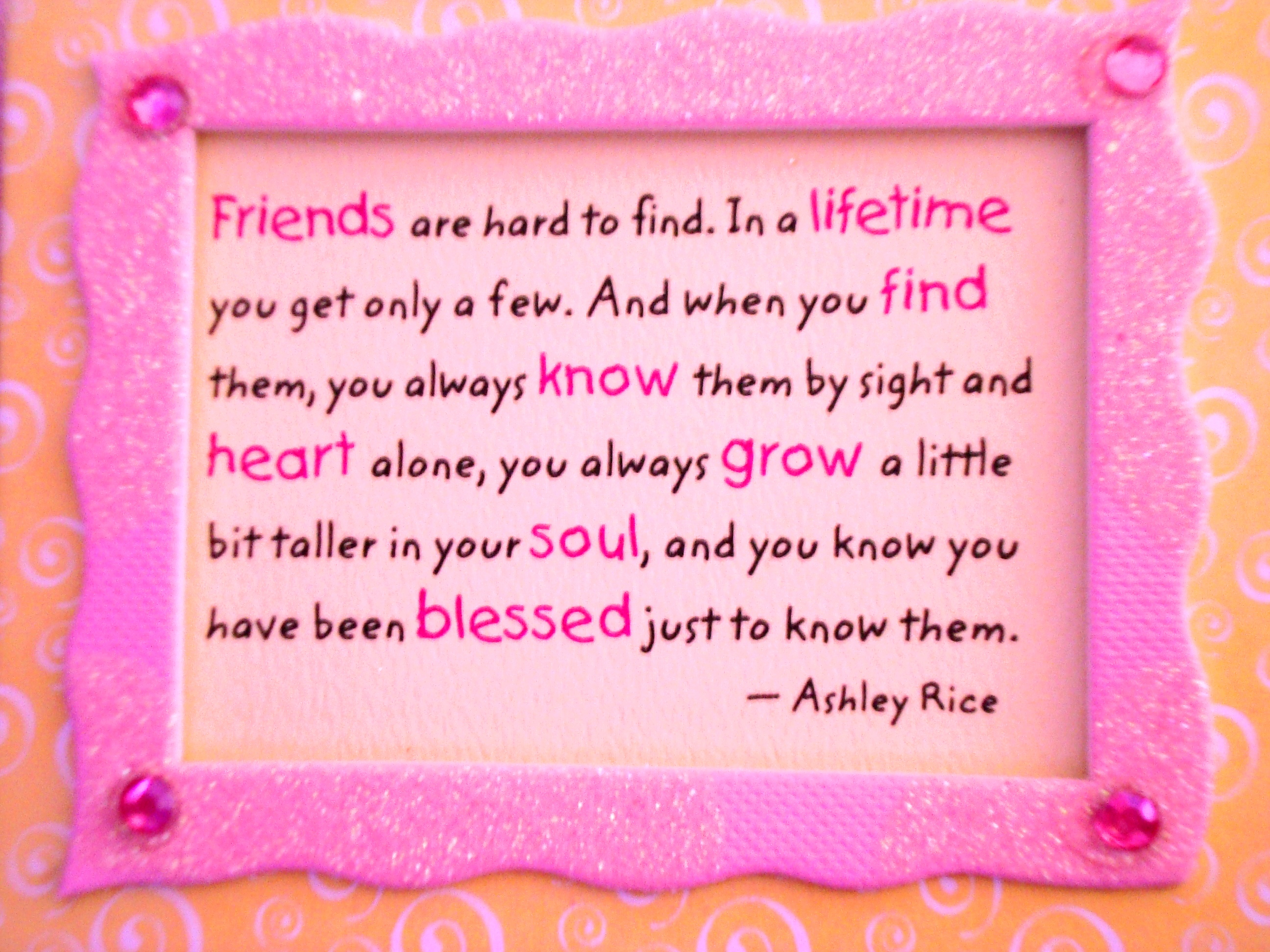 Friends Are Hard To Find. Christian Friendship Quotes