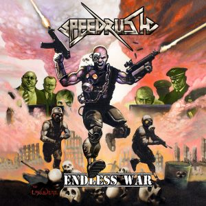 """Speedrush : """"Endless War' December 2016 on CD by Eat Metal records and on vinyl on early 2017 by Floga records"""