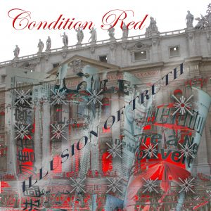 "Condition Red : "" Can't See Your Lie"" (single) Digital 11th August Lion Music Records."