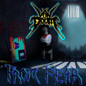 Von Doom : 'From Fear' Self release Single Digital track.