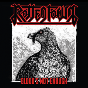 "Rottentown : ""Blood's Not Enough"" CD 2015 Non Nobis prod / Nbq Records / Secret Port Records."