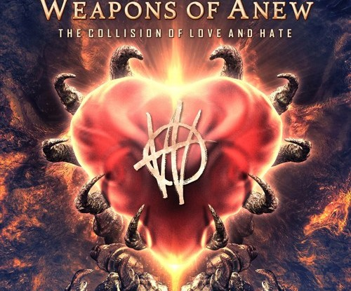 "Weapons of Anew : ""The Collision of Love and Hate"" CD September 15, 2017 on OK Good Records."