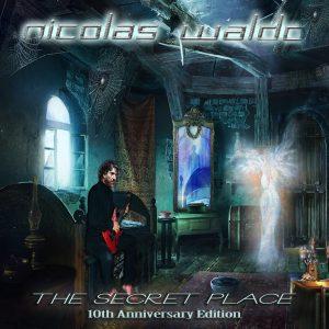 "Nicolas Waldo : "" The Secret Place"" 14th September 2017 (10th Anniversary Edition) Lion Music Records."