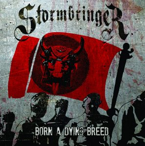 "Stormbringer : ""Born a Dying"" CD 3rd November 2017 Transcend Music / Attic Records."
