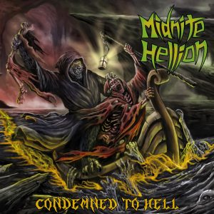 """Midnite Hellion : """"Condemned to Hell"""" CD  15th September 2017 Witches Brew records."""