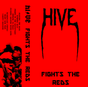 """Hive : """"Fights the reds"""" K7 tape 20 April 2017 self release."""