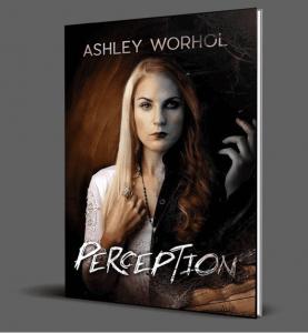 """Ashley Worhol : """"Perception"""" Book 2017 Fresh Set of Eyes."""