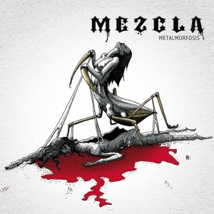 "Mezcla : ""Metalmorfosis"" CD & Digital 24th November 2016 M.U.S.I.C. Records."
