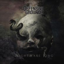 "Offensive Ground : ""Nightmare King"" CD & Digital 27th October 2017 produced by Jakob Hermann."